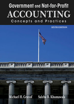 Government and Not For Profit Accounting: Concepts and Practices, 6th Edition