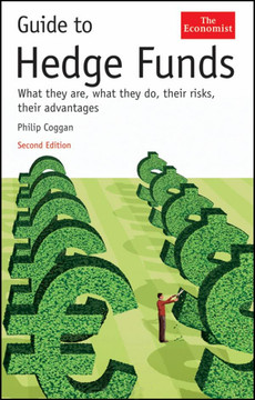 Guide to Hedge Funds: What they are, what they do, their risks, their advantages, Second Edition