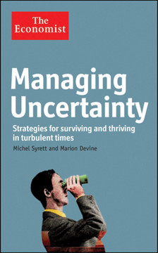 Managing Uncertainty: Strategies for Surviving and Thriving in Turbulent Times