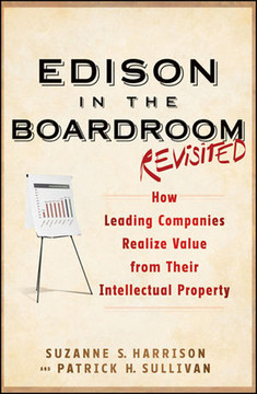Edison in the Boardroom Revisited: How Leading Companies Realize Value from Their Intellectual Property, Second Edition