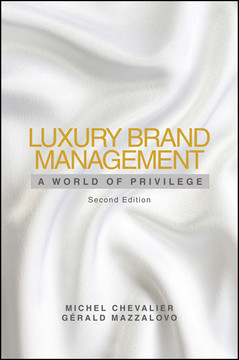 Luxury Brand Management: A World of Privilege, 2nd Edition