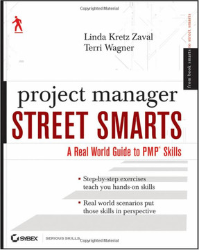 Project Manager Street Smarts: A Real World Guide to PMP® Skills, Second Edition