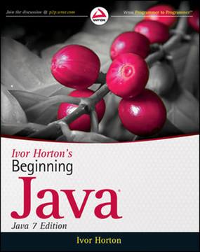 Ivor Horton's Beginning Java®, Java 7 Edition