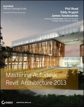 Mastering Autodesk® Revit® Architecture 2013