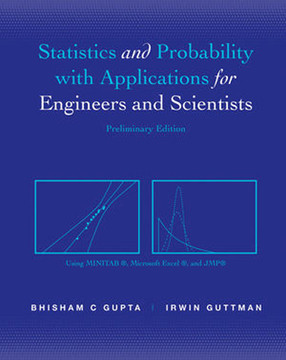 Statistics and Probability with Applications for Engineers and Scientists, Preliminary Edition