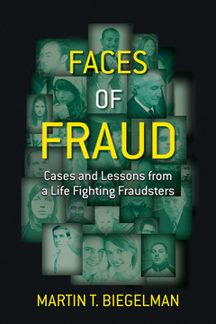 Faces of Fraud: Cases and Lessons from a Life Fighting Fraudsters