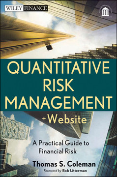 Quantitative Risk Management: A Practical Guide to Financial Risk, + Website