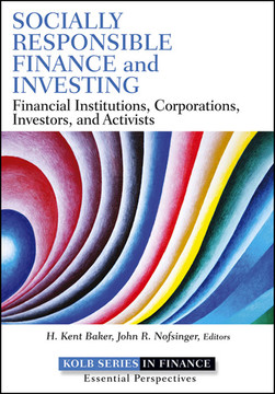 Socially Responsible Finance and Investing: Financial Institutions, Corporations, Investors, and Activists