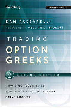 Trading Options Greeks: How Time, Volatility, and Other Pricing Factors Drive Profits, 2nd Edition