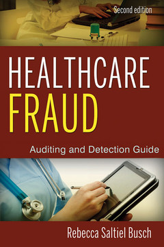 Healthcare Fraud: Auditing and Detection Guide, 2nd Edition