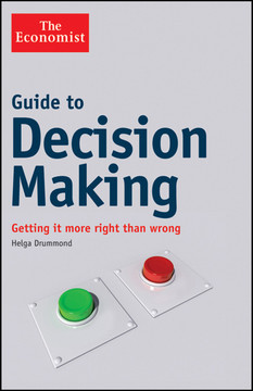 Guide to Decision Making: Getting it More Right than Wrong