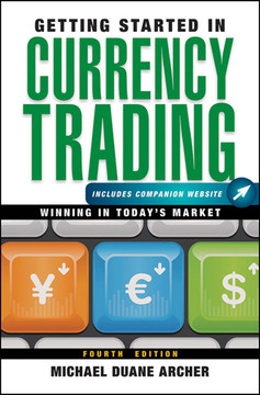 Getting Started in Currency Trading, + Companion Website: Winning in Today's Market, 4th Edition