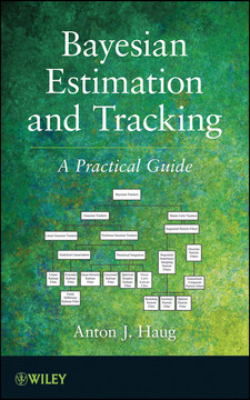 Bayesian Estimation and Tracking: A Practical Guide [Book]