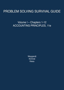 Problem Solving Survival Guide Volume I: Chapters 1-12 to accompany Accounting Principles, 11th Edition