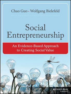 Social Entrepreneurship: An Evidence-Based Approach to Creating Social Value