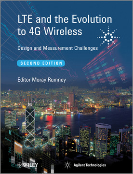 LTE and the Evolution to 4G Wireless: Design and Measurement Challenges, 2nd Edition