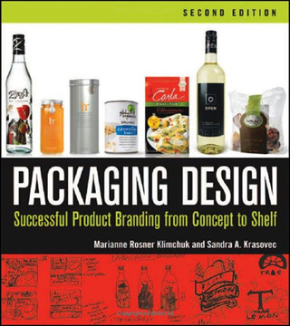 Packaging Design: Successful Product Branding From Concept to Shelf, 2nd Edition