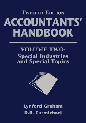Accountants' Handbook, Volume Two: Special Industries and Special Topics