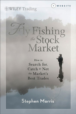 Fly Fishing the Stock Market: How to Search for, Catch, and Net the Market's Best Trades