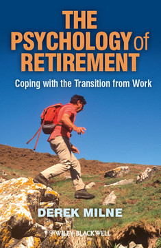 The Psychology of Retirement: Coping with the Transition from Work