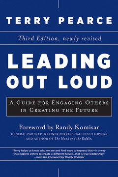 Leading Out Loud: A Guide for Engaging Others in Creating the Future, 3rd Edition