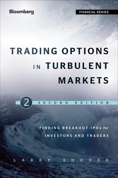 Trading Options in Turbulent Markets: Master Uncertainty through Active Volatility Management, 2nd Edition