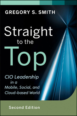 Straight to the Top: CIO Leadership in a Mobile, Social, and Cloud-based World, 2nd Edition