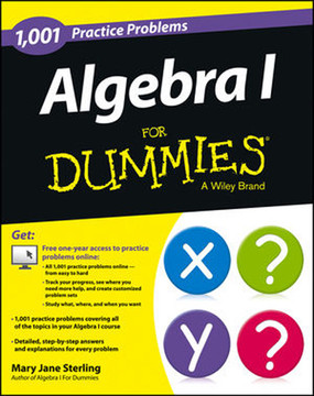 Algebra I: 1,001 Practice Problems For Dummies