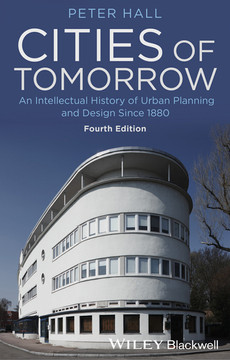 Cities of Tomorrow: An Intellectual History of Urban Planning and Design Since 1880, 4th Edition