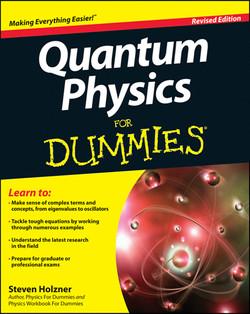 Quantum Physics For Dummies, Revised Edition