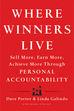 Where Winners Live: Sell More, Earn More, Achieve More Through Personal Accountability