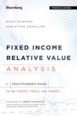 Fixed Income Relative Value Analysis: A Practitioners Guide to the Theory, Tools, and Trades