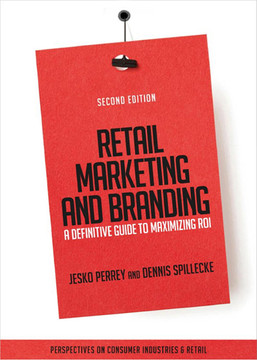 Retail Marketing and Branding: A Definitive Guide to Maximizing ROI, 2nd Edition