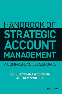 Handbook of Strategic Account Management: A Comprehensive Resource