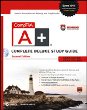 CompTIA A+ Complete Deluxe Study Guide Recommended Courseware: Exams 220-801 and 220-802, 2nd Edition