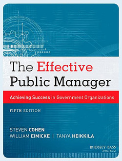 The Effective Public Manager: Achieving Success in Government Organizations, 5th Edition