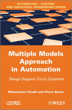 Multiple Models Approach in Automation: Takagi-Sugeno Fuzzy Systems