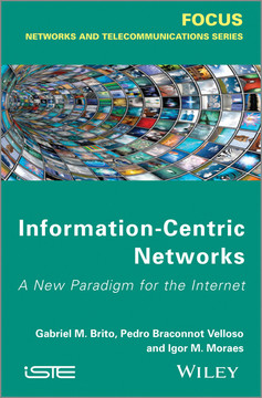Information Centric Networks: A New Paradigm for the Internet