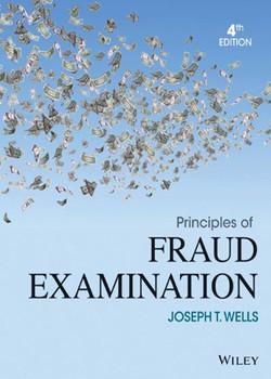 Principles of Fraud Examination, 4th Edition