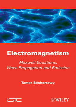 Electromagnetism: Maxwell Equations, Wave Propagation and Emission