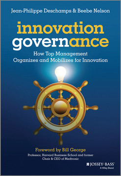 Innovation Governance: How Top Management Organizes and Mobilizes for Innovation