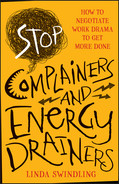 Cover of Stop Complainers and Energy Drainers: How to Negotiate Work Drama to Get More Done