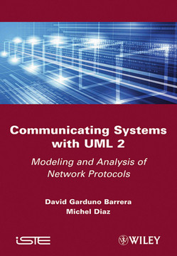 Communicating Systems with UML 2: Modeling and Analysis of Network Protocols
