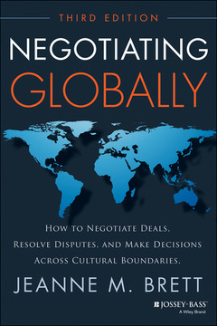 Negotiating Globally: How to Negotiate Deals, Resolve Disputes, and Make Decisions Across Cultural Boundaries, 3rd Edition