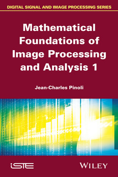 Mathematical Foundations of Image Processing and Analysis, Volume 1