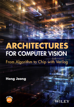 Architectures for Computer Vision: From Algorithm to Chip with Verilog
