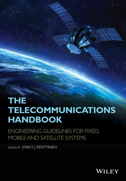 The Telecommunications Handbook: Engineering Guidelines for Fixed, Mobile and Satellite Systems