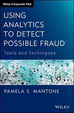 Using Analytics to Detect Possible Fraud: Tools and Techniques