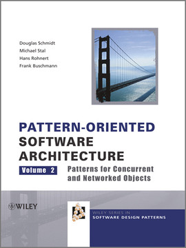 Pattern-Oriented Software Architecture, Volume 2, Patterns for Concurrent and Networked Objects