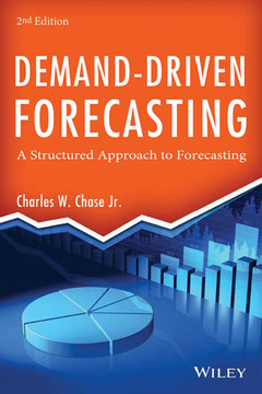 Demand-Driven Forecasting: A Structured Approach to Forecasting, 2nd Edition